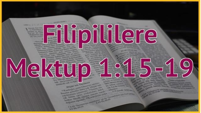 7 Filipililere 1:15-19