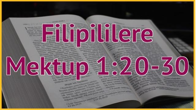 8 Filipililere 1:20-30