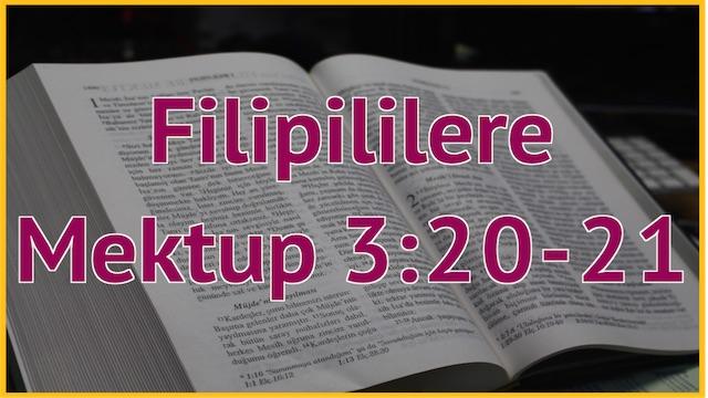 21 Filipililere 3:20-21