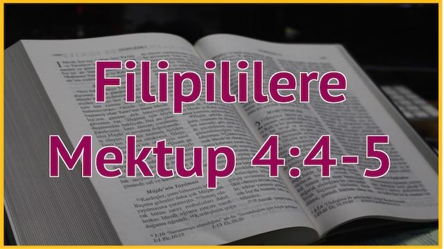 24 Filipililere 4:4-5