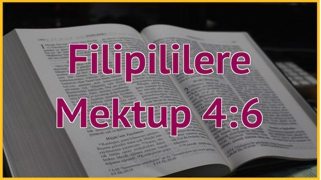 25 Filipililere 4:6