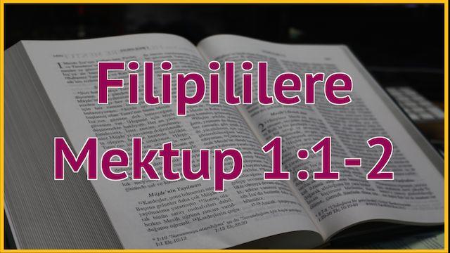 2 Filipililere 1:1-2