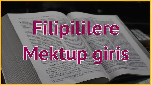 1 Filipililere Mektup Giris