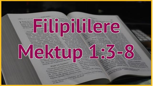 3 Filipililere 1:3-8