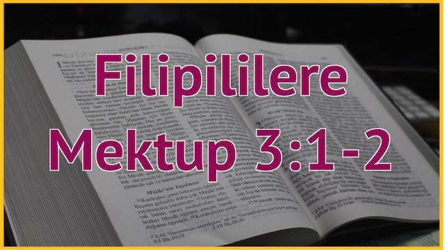 16 Filipililere 3:1-2