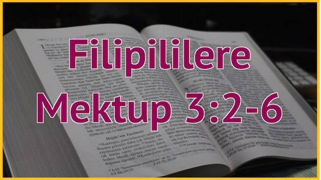 17 Filipililere 3:2-6
